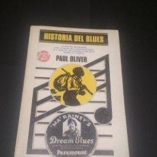 Catalogues de Musique: HISTORIA DEL BLUES -PAUL OLIVER ALFAGUARA - NOSTROMO 1976 PDELUXE. Lote 242403675