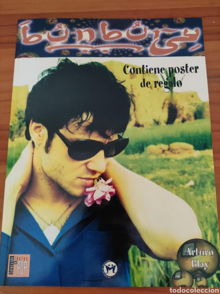 LIBRO BUNBURY. COLECCIÓN ÍDOLOS DEL POP. ARTURO BLAY. INCLUYE EL PÓSTER (Música - Catálogos de Música, Libros y Cancioneros)