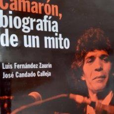 Catálogos de Música: CAMARON BIOGRAFIA DE UN MITO LUIS FERNANDEZ ZAURIN JOSE CANDADO CALLEJA RBA 2002. Lote 243312130