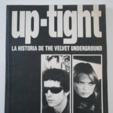 Catálogos de Música: UP-TIGHT. LA HISTORIA DE THE VELVET UNDERGROUND. VICTOR BOCKRIS / GERARD MARLANGA. EDITORIAL LA MASC. Lote 244754495