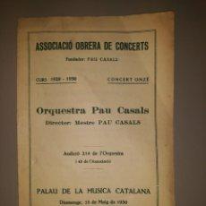 Catálogos de Música: ORQUESTRA PAU CASALS. PALAU DE LA MUSICA. 18 MAIG 1930. ASSOCIACIÓ OBRERA DE CONCERTS. Lote 246075380