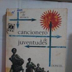 Catálogos de Música: 46809 - CANCIONERO DE JUVENTUDES - POR JOSE DE ARRIACA - EDITORIAL DONCEL - AÑO 1967. Lote 247073215
