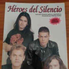 Catálogos de Música: LIBRO HÉROES DEL SILENCIO. GUÍA PARA FANÁTICOS ADICTOS Y ADMIRADORES. PATRICIA GODES. INCLUYE PÓSTER. Lote 248013980
