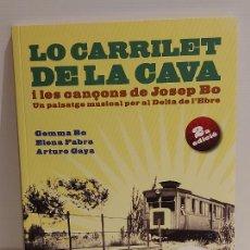 Catálogos de Música: LO CARRILET DE LA CAVA I LES CANÇONS DE JOSEP BO / VV.AA / 2ª EDICIÓ / INCLUYE CD / NUEVO. Lote 248305025