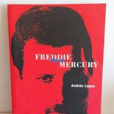 Catálogos de Música: FREDDIE MERCURY / ROCK / ANDRÉS LÓPEZ / ED: LA MÁSCARA-1999 / 1ª EDICIÓN / COMO NUEVO.. Lote 248437480