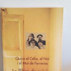 Catálogos de Música: QUICO EL CÉLIO, EL NOI I EL MUT DE FERRERIES / LO LLIBRE DE MÚSICA / INCLUYE DVD / NUEVO.. Lote 248676215