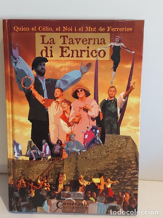 QUICO EL CÉLIO, EL NOI I EL MUT DE FERRERIES / LA TAVERNA DI ENRICO / INCLUYE CD+ DVD / NUEVO. (Música - Catálogos de Música, Libros y Cancioneros)