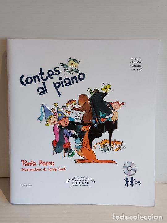 CONTES AL PIANO / TÀNIA PARRA / CARME SOLÀ / ED: BOILEAU / CONTIENE CD / NUEVO. (Música - Catálogos de Música, Libros y Cancioneros)