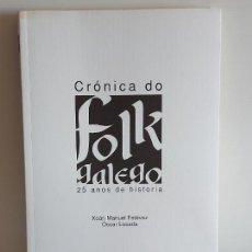 Catálogos de Música: CRÓNICA DO FOLK GALEGO / 25 AÑOS DE HISTORIA / XOÁN MANUEL ESTÉVEZ-ÓSCAR LOSADA / NUEVO.. Lote 249025135