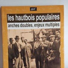 Catálogos de Música: LES HAUTBOIS POPULAIRES / ANCHES DOUBLES, ENJEUX MULTIPLES / EDITIONS MODAL-2002 / NUEVO.. Lote 249029650