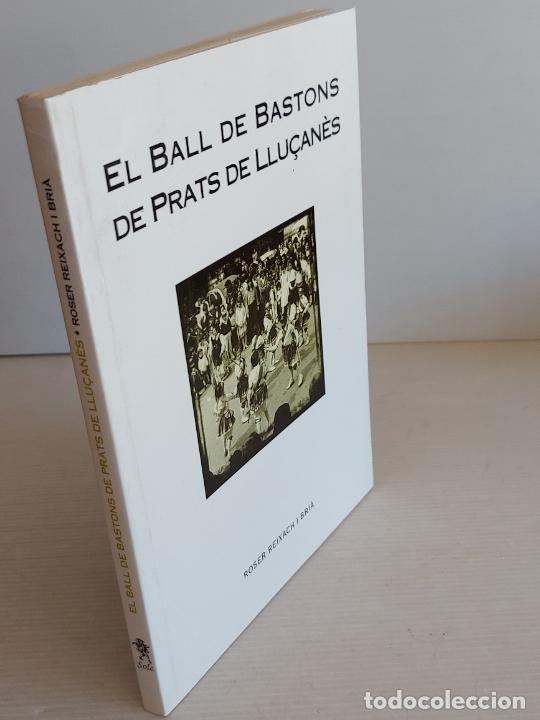Catálogos de Música: EL BALL DE BASTONS DE PRATS DE LLUÇANÈS / ROSER REIXAC I BRIA / ED: SOLC-2005 / NUEVO. - Foto 3 - 249318435