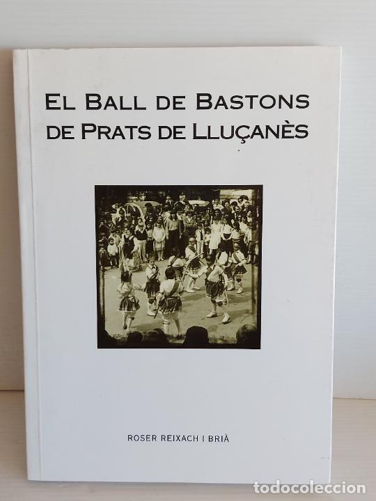 EL BALL DE BASTONS DE PRATS DE LLUÇANÈS / ROSER REIXAC I BRIA / ED: SOLC-2005 / NUEVO. (Música - Catálogos de Música, Libros y Cancioneros)