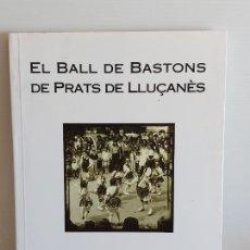 Catálogos de Música: EL BALL DE BASTONS DE PRATS DE LLUÇANÈS / ROSER REIXAC I BRIA / ED: SOLC-2005 / NUEVO.. Lote 249318435