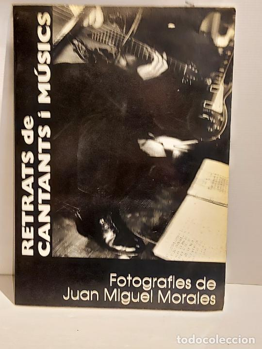 RETRATS DE CANTANTS I MÚSICS / FOTOGRAFIES DE JUAN MIGUEL MORALES / LIBRO USADO DE OCASIÓN (Música - Catálogos de Música, Libros y Cancioneros)