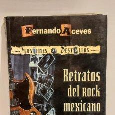 Catálogos de Música: ILUSIONES Y DESTELLOS / RETRATOS DEL ROCK MEXICANO / FERNANDO ACEVES / LIBRO USADO DE OCASIÓN. LEER. Lote 250246460