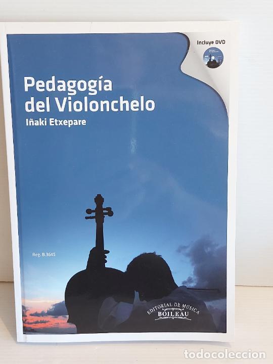 PEDAGOGÍA DEL VIOLONCHELO / IÑAKI ETXEPARE / ED: BOILEAU-2011 / INCLUYE DVD / LIBRO NUEVO. (Música - Catálogos de Música, Libros y Cancioneros)
