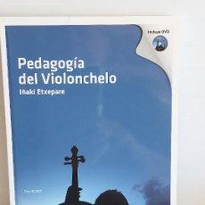 Catálogos de Música: PEDAGOGÍA DEL VIOLONCHELO / IÑAKI ETXEPARE / ED: BOILEAU-2011 / INCLUYE DVD / LIBRO NUEVO.. Lote 250324825