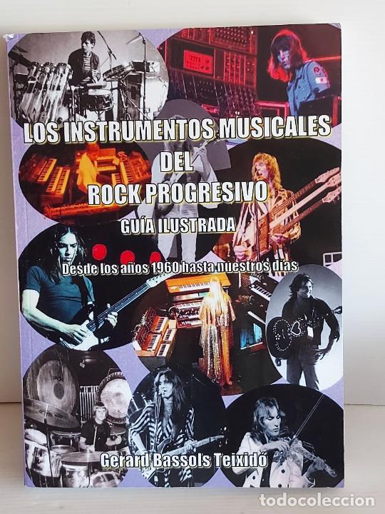 LOS INSTRUMENTOS MUSICALES DEL ROCK PROGRESIVO / GERARD BASSOLS TEIXIDÓ-2018 / NUEVO (Música - Catálogos de Música, Libros y Cancioneros)