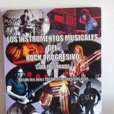 Catálogos de Música: LOS INSTRUMENTOS MUSICALES DEL ROCK PROGRESIVO / GERARD BASSOLS TEIXIDÓ-2018 / NUEVO. Lote 251218190