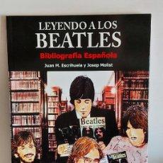 Catálogos de Música: LEYENDO A LOS BEATLES / BIBLIOGRAFÍA ESPAÑOLA / JUAN M. ESCRIHUELA-JOSEP MOLIST-2011 / NUEVO. Lote 251222055