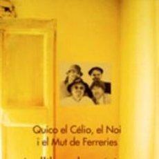 """Cataloghi di Musica: QUICO EL CÉLIO, EL NOI I EL MUT DE FERRERIES - LO LLIBRE DE MÚSICA INCLOU EL DVD """"ÀLBUM DE RECORDS"""".. Lote 251347430"""
