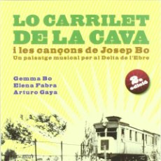 Cataloghi di Musica: LO CARRILET DE LA CAVA I LES CANÇONS DE JOSEP BO- 2ª EDICIO + CD - NUEVO. Lote 251348970