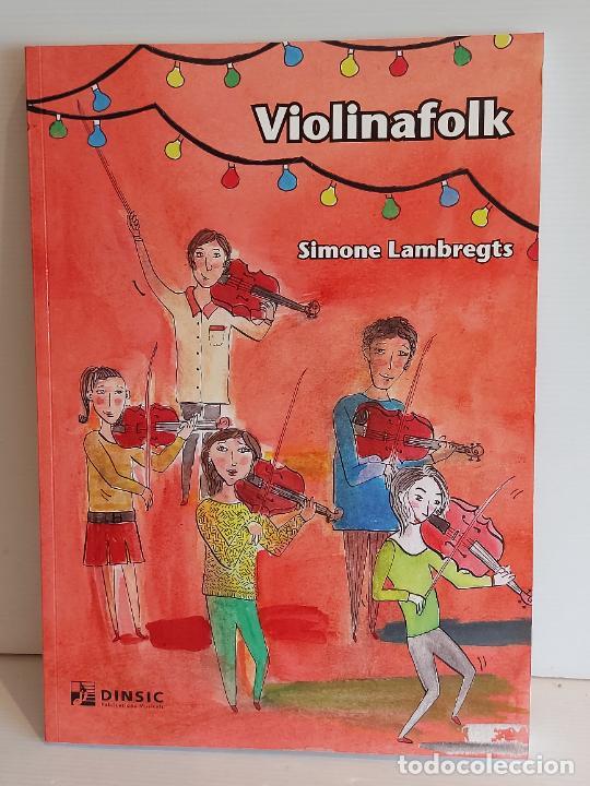 VIOLINAFOLK / SIMONE LAMBREGTS / ED: DINSIC-2012 / NUEVO. (Música - Catálogos de Música, Libros y Cancioneros)