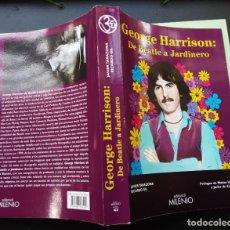 Cataloghi di Musica: LIBRO, GEORGE HARRISON DE BEATLE A JARDINERO , JAVIER TARAZONA, RICARDO GIL. Lote 252659905