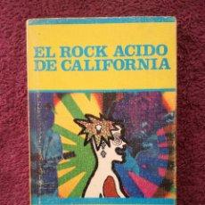 Catálogos de Música: EL ROCK ACIDO DE CALIFORNIA - JESUS ORDOVAS - LOS JUGLARES - EDICIONES JUCAR - 1ª EDICION 1975. Lote 255374555