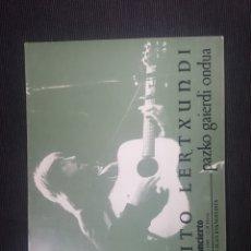 Catálogos de Música: LIBRETO BENITO LERTXUNDI. ACTUACION COLEGIO SAN JUAN EVANGELISTA. MADRID. 1989. 28 PAGS. Lote 257385945