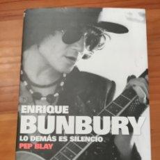 Catálogos de Música: LIBRO ENRIQUE BUNBURY LO DEMÁS ES SILENCIO. 1A EDICIÓN OCTUBRE 2007. Lote 258174680