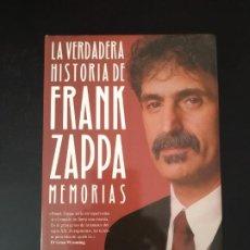 Catálogos de Música: LA VERDADERA HISTORIA DE FRANK ZAPPA . MEMORIAS. CON PETER OCCHIOGROSSO. Lote 260648510