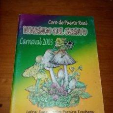Catálogos de Música: LIBRETO DE CARNAVAL 2003. VIVIENDO DEL CUENTO. CORO DE PUERTO REAL. C16L. Lote 261519370