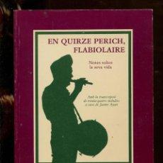 Catálogos de Música: EN QUIRZE PERICH. FLABIOLAIRE,GEGANTERS.FOTOGRAFIES PARTITURES MUSICALS.ED ALTA FULLA 1987. PERFECTE. Lote 262875770