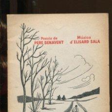 Catálogos de Música: PERE BENAVENT. ELISARD SALA. CANÇONS DE CAMÍ ENLLÀ . AMB LES PARTITURES ED. AYMÀ 1953. Lote 262923860