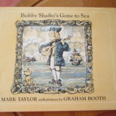 Catálogos de Música: BOBBY SHATO'SGONE TO SEA . MARK TAYLOR WITH PICTURES BY GRAHAM BOOTH -1970- PASTA DURA. Lote 264972034