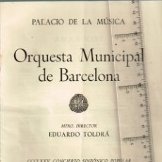 "Catálogos de Música: 1944-46 11 PROGRAMAS CONCIERTOS ""ORQUESTA MUNICIPAL DE BARCELONA"" IMPRIME OLIVA DE VILANOVA. Lote 267597119"