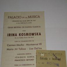 Catálogos de Música: PROGRAMA DE MÚSICA + ENTRADA IRINA KOSMOWSKA BALLETS RUSOS DEL BASIL 1947. Lote 269247918