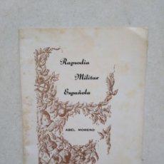 Catálogos de Música: RAPSODIA MILITAR ESPAÑOLA, ABEL MORENO ( LIBRETO DE 30 PÁGINAS ). Lote 272234793