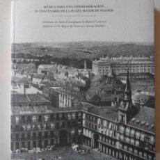 Catálogos de Música: MÚSICA PARA UNA CONMEMORACIÓN IV CENTENARIO PLAZA MAYOR MADRID. RAMÓN CARNICER. ASENJO BARBIERI. Lote 275081043