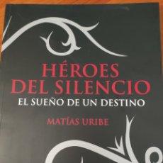 Cataloghi di Musica: LIBRO HÉROES DEL SILENCIO. EL SUEÑO DE UN DESTINO. MATÍAS URIBE. Lote 276207653