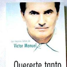 Catálogos de Música: VICTOR MANUEL / LETRAS DE CANCIONES - QUERERTE TANTO ME CUESTA NADA - NUEBVO SIN USAR - 2005. Lote 278829948