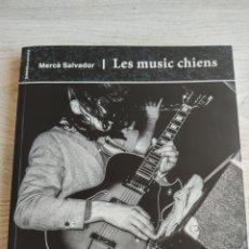 Catálogos de Música: LIBRO LES MUSIC CHIENS MERCÈ SALVADOR 2018. Lote 278961023