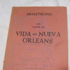 Catálogos de Música: FOLLETO PUBLICITARIO ARMSTRONG NOS CUENTA SU VIDA EN ORLEANS. JANÉS EDITOR. CUADERNILLO SATCHMO. Lote 283313118