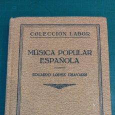 Catálogos de Música: MUSICA POPULAR ESPAÑOLA EDUARDO LÓPEZ CHAVARRI EDICIÓN LABOR. Lote 286352893