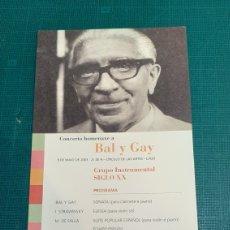 Catálogos de Música: COCERTO HOMENAJE BAL MUSICO COMPOSITOR Y GAY XACOBEO GALICIA. Lote 287757203