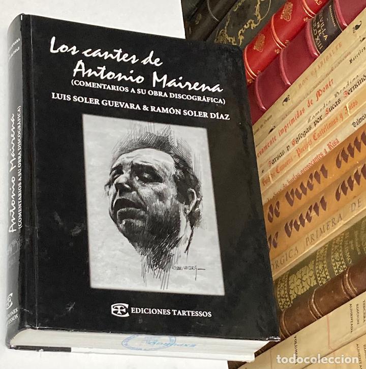 AÑO 2004- LOS CANTES DE ANTONIO MAIRNA COMENTARIOS OBRA DISCOGRÁFICA - FLAMENCO LIBRO MÚSICA (Música - Catálogos de Música, Libros y Cancioneros)