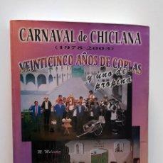 Catálogos de Música: CARNAVAL DE CHICLANA - 25 AÑOS DE COPLAS Y UNO DE PROPINA (LIBRO + 2 CDS). Lote 288002368
