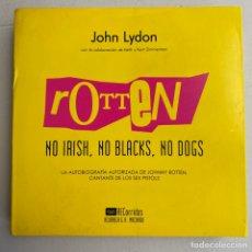 Catálogos de Música: LIBRO ROTTEN NO IRISH, NO BLACKS, NO DOGS AUTOBIOGRAFÍA AUTORIZADA JOHNNY CANTANTE SEX PISTOLS. Lote 288576773