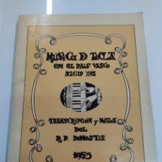 Catálogos de Música: MUSICA DE TECLA EN EL PAIS VASCO S. XVIII TRANSCRIPCIÓN Y NOTAS DEL R.P. DONOSTIA 1953 XABIER ZABALO. Lote 290079478